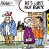 Today's cartoon: Not ready